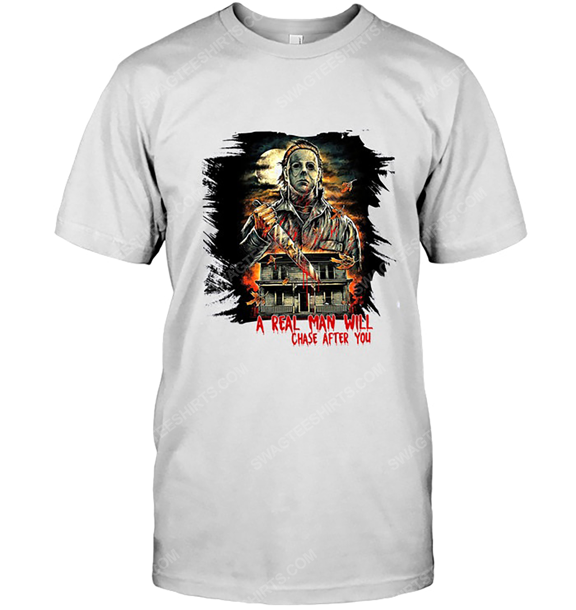 Halloween night michael myers a real man will chase after you shirt 1(1)