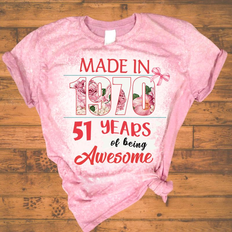 Made in 1970 51 years of being awesome bleached shirt