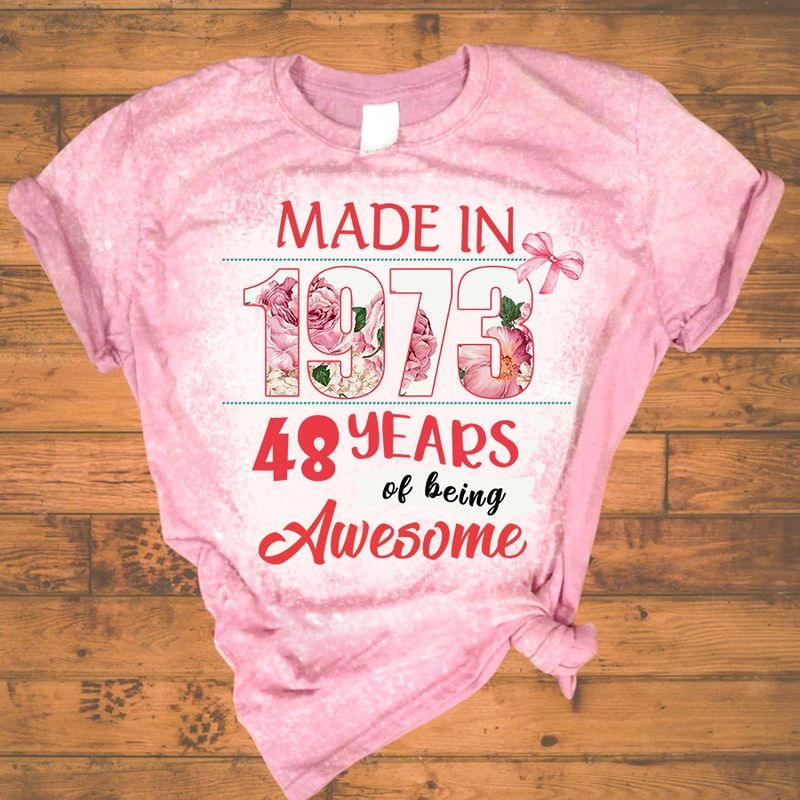Made in 1973 48 years of being awesome bleached shirt