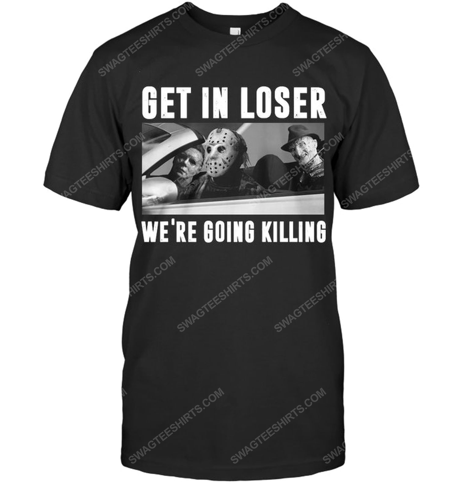 Get in loser we're going killing horror characters shirt 1