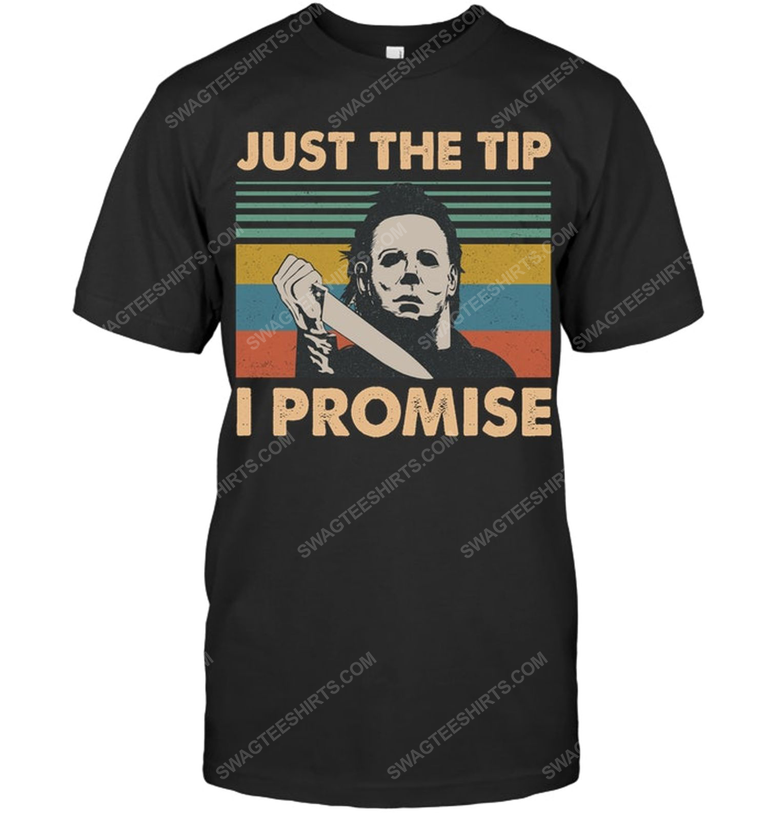 Just the tip i promise michael myers halloween shirt 1